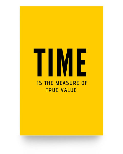 Poster - Time is the true measure of value - Inspire by Dosa