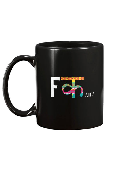 Fuck It - Mug (11oz and 15 oz) - By Dosa