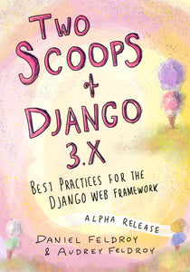 Cover for the Two Scoops of Django 3.x Alpha