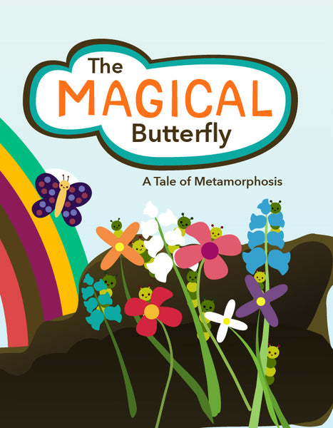 The Magical Butterfly: A Tale of Metamorphosis
