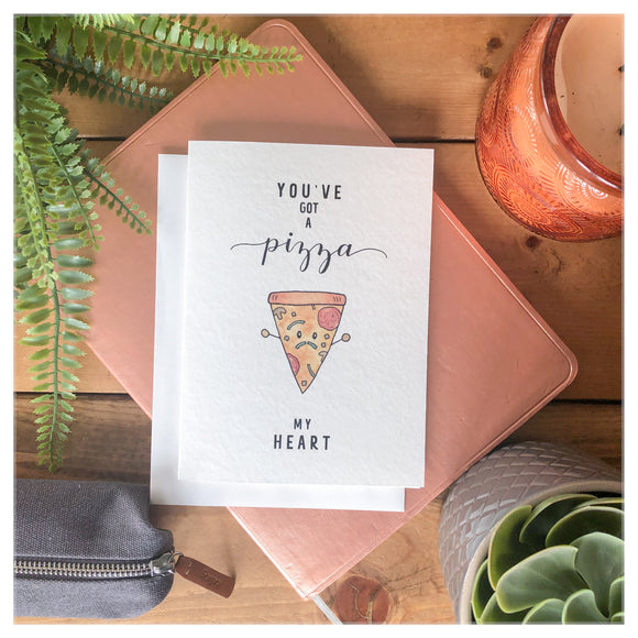 You've Got A Pizza My Heart Card