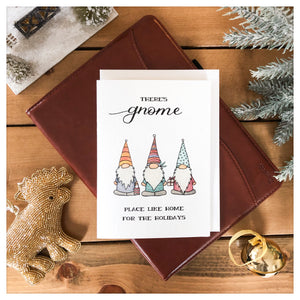 There's Gnome Place Like Home For The Holidays Card
