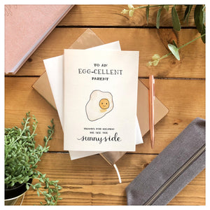 To An Egg-Cellent Parent, Thanks For Helping Me See The Sunny Side