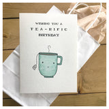 Wishing You A Tea-rific Birthday Card