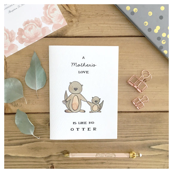 A Mother's Love Is Like No Otter Card