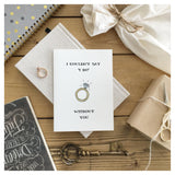 "I Couldn't Say ""I DO"" Without You Card"