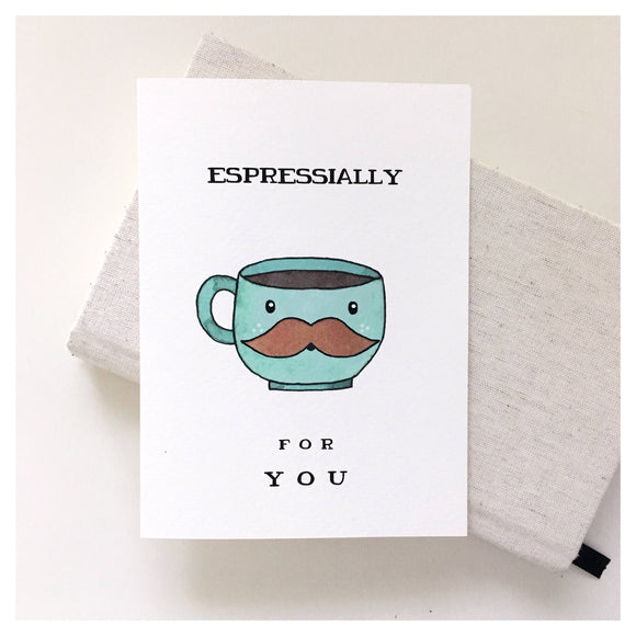 Espressially For You Card