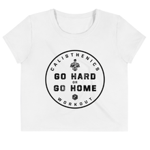 Laden Sie das Bild in den Galerie-Viewer, Go Hard or Go Home - Crop Shirt