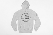 Laden Sie das Bild in den Galerie-Viewer, Go Hard or Go Home - Hoodie