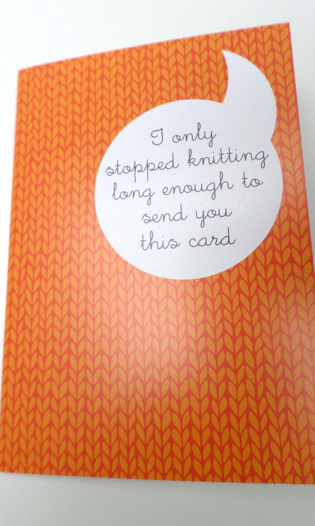 I Only Stopped Knitting -Tilly Flop greetings card