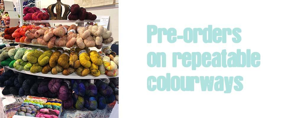 Photo of skeins of yarn with text Pre-orders on repeatable colourways