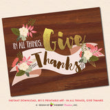 Thanksgiving Printable Sign - In All Things Give Thanks - Floral and Gold Thanksgiving Print, Printable 8x10 Wall Art, Thanksgiving Printable Art, Give Thanks - inkberrycards