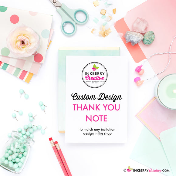 Custom Thank You Note Design - Printable File Only - inkberrycards