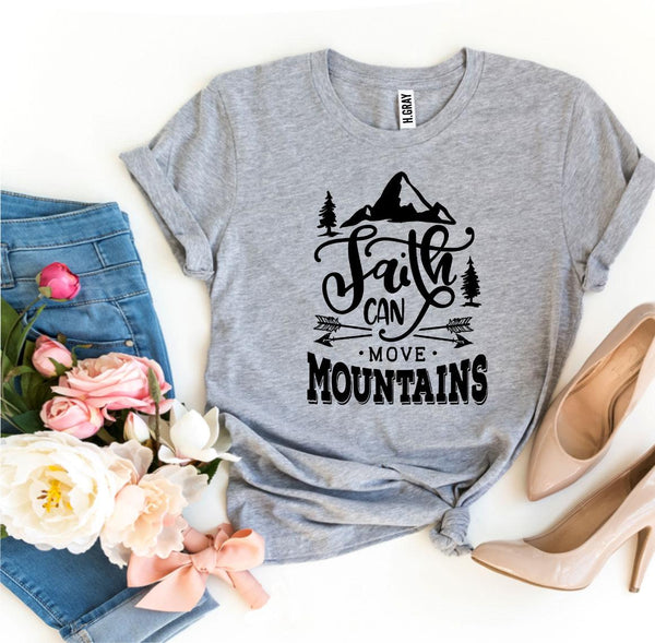 Faith Can Move Mountains T-shirt - CanalSide Cravings