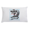 No Wake Zone Personalized Sleeping Pillowcase.