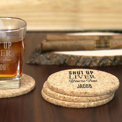 Shut Up Liver You're Fine Personalized Round Cork Coasters