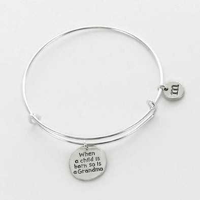 When A Child Is Born So Is A Grandma Personalized Bangle.