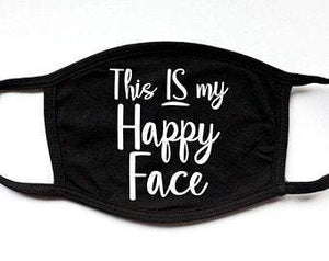 This Is My Happy Face | Fashion Funny Black Face Mask