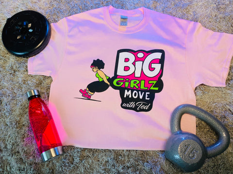 Big Girlz Move with Ted Pink Tee