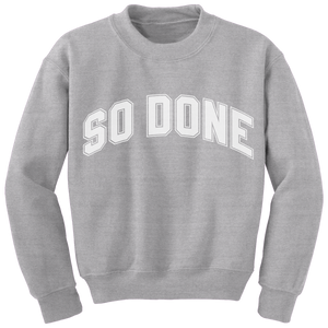 So Done Grey Crewneck