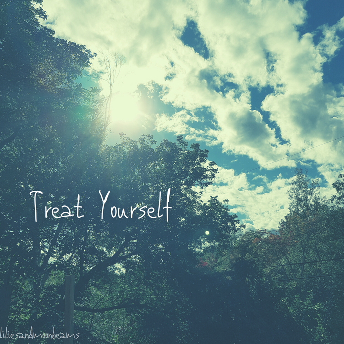 Thursday Thoughts - Treat Yourself