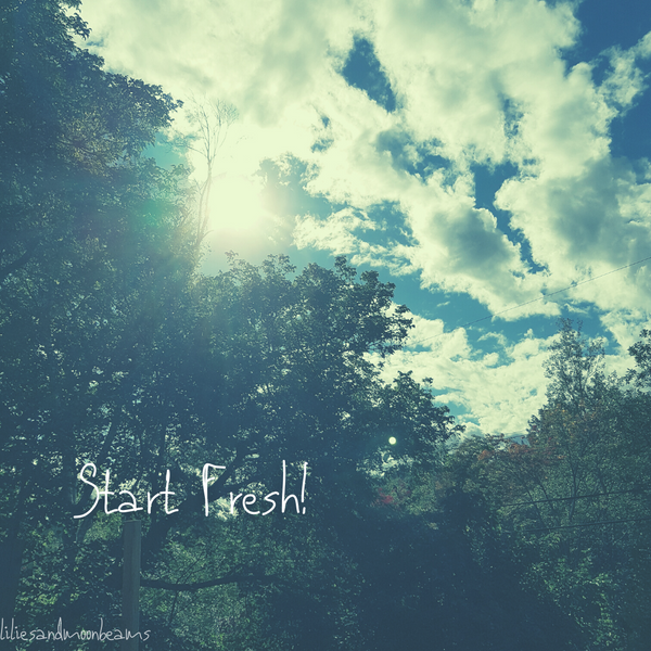 Thursday Thoughts - Start Fresh!