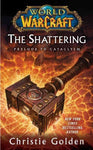 WORLD OF WARCRAFT SHATTERING BY CHRISTIE GOLDEN