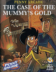 PENNY ARCADE VOL 05 THE CASE OF THE MUMMYS GOLD