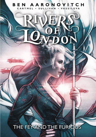 RIVERS OF LONDON FEY & FURIOUS