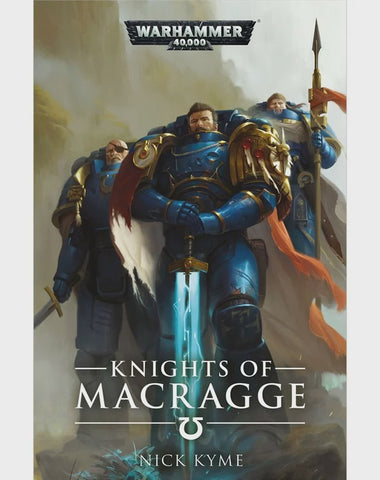 40K KNIGHTS OF MACRAGGE BY NICK KYME