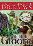 CTHULHU GLOOM UNPLEASANT DREAMS SECOND EDITION