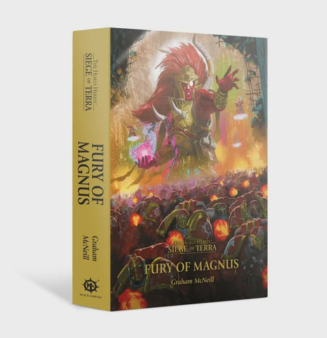HORUS HERESY SIEGE OF TERRA: FURY OF MAGNUS HC BY GRAHAM MCNEILL