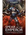 40K SPEAR OF THE EMPEROR BY AARON DEMBSKI-BOWDEN