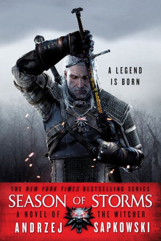 THE WITCHER SEASON OF THE STORMS BY ANDRZEJ SAPKOWSKI