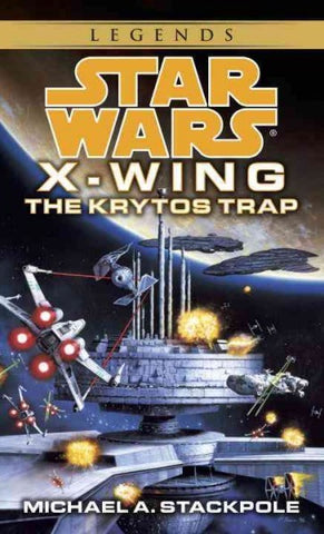 STAR WARS X WING THE KRYTOS TRAP BY MICHAEL A STACKPOLE