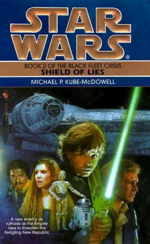 STAR WARS BLACK FLEET CRISIS SHIELD OF LIES BY MICHAEL P. KUBE-McDOWELL