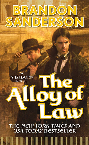 MISTBORN: ALLOY OF LAW BY BRANDON SANDERSON