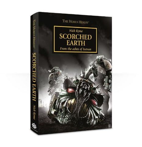HORUS HERESY SCORCHED EARTH HC BY NICK KYME