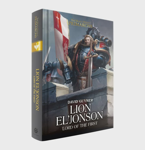HORUS HERESY PRIMARCHS LION EL'JONSON LORD OF THE FIRST HC BY DAVID GUYMER
