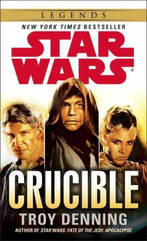 STAR WARS CRUCIBLE BY TROY DENNING