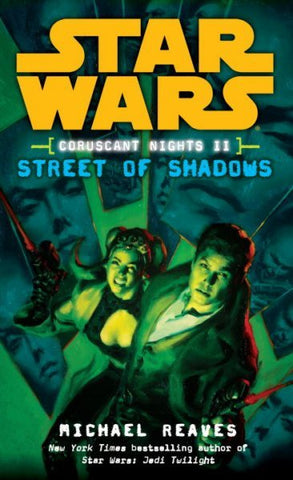 STAR WARS CORUSCANT NIGHTS II STREET OF SHADOWS BY MICHAEL REAVES