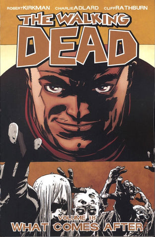 WALKING DEAD VOLUME 18 WHAT COMES AFTER