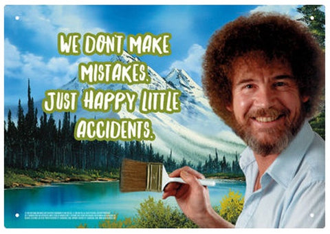BOB ROSS WE DONT MAKE MISTAKES TIN SIGN