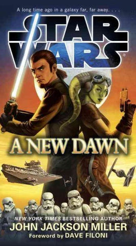 STAR WARS A NEW DAWN BY JOHN JACKSON MILLER