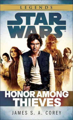 STAR WARS HONOR AMONG THIEVES BY JAMES S. A. COREY