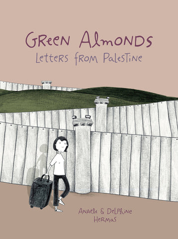GREEN ALMONDS LETTERS FROM PALESTINE