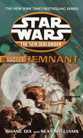 STAR WARS NJO FORCE HERETIC REMNANT BY SEAN WILLIAMS AND SHANE DIX