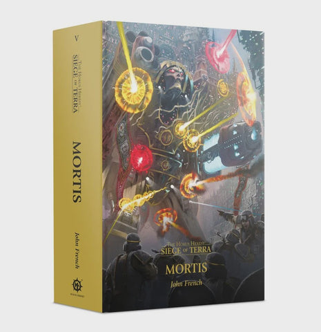 HORUS HERESY SIEGE OF TERRA BOOK 5: MORTIS HC BY JOHN FRENCH