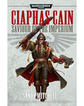 40K CIAPHAS CAIN: SAVIOUR OF THE IMPERIUM BY SANDY MITCHELL