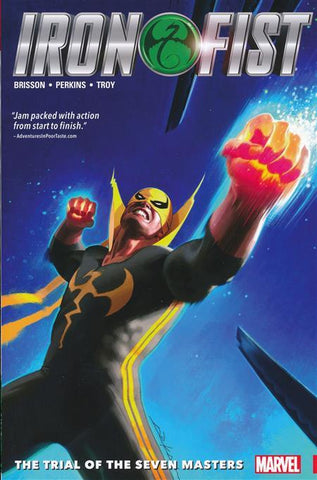 IRON FIST VOLUME 01 TRIAL OF THE SEVEN MASTERS